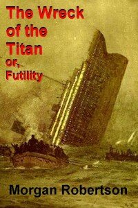"""a novel with the same story as Titanic"""